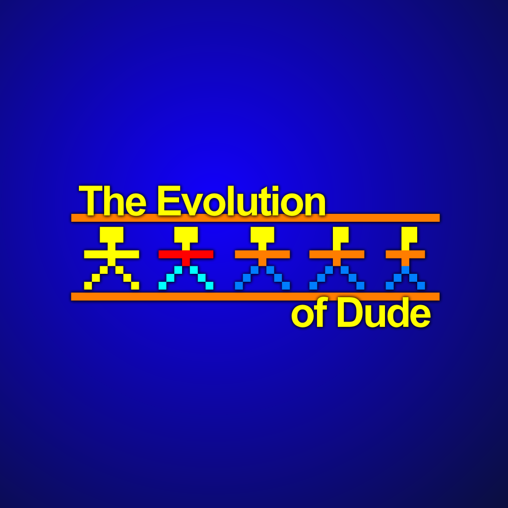 Evolution of Dude