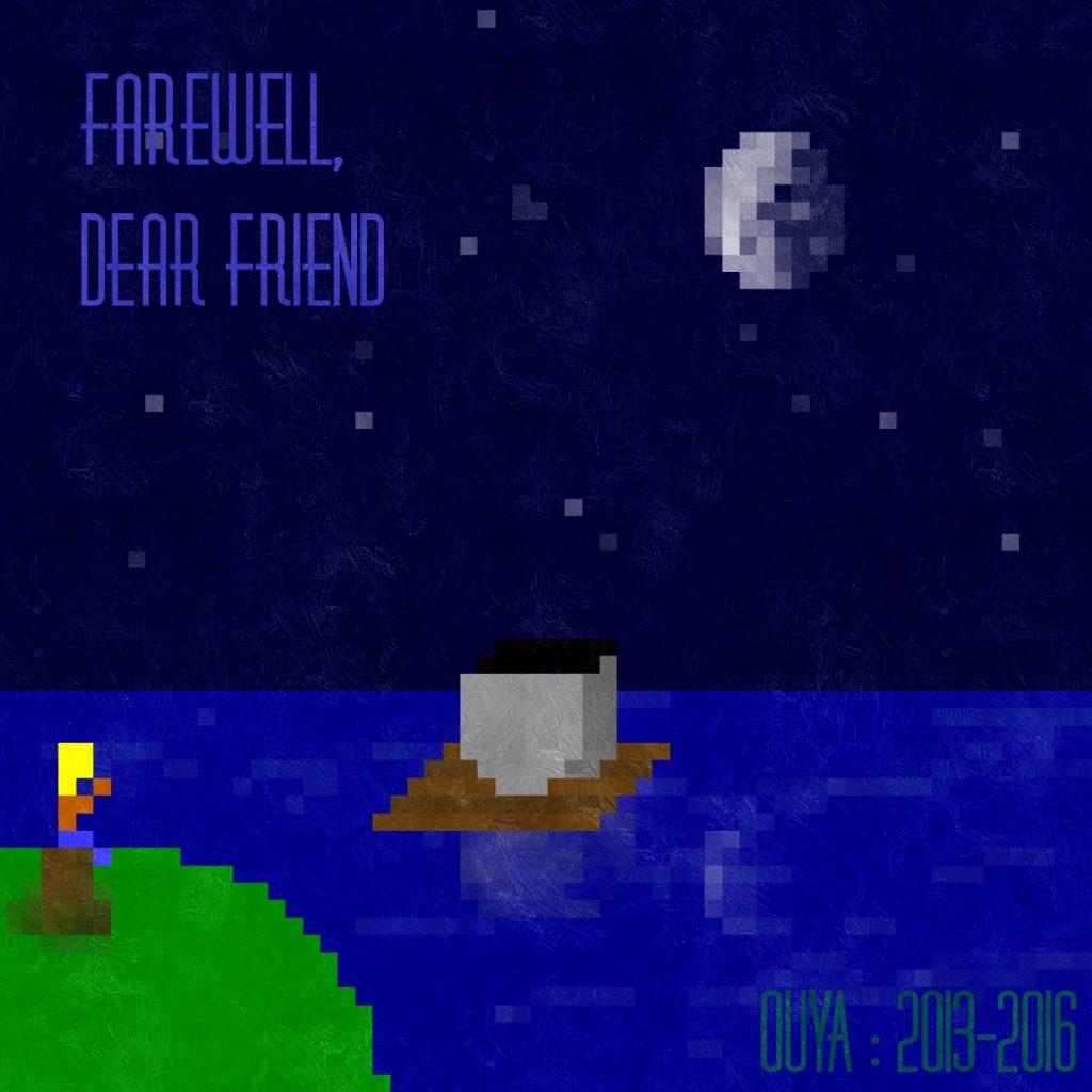 Farewell_OUYA-26-06-16
